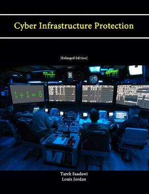 Cyber Infrastructure Protection [Enlarged Edition]