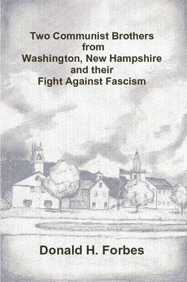 Two Communist Brothers from Washington, New Hampshire and their Fight Against Fascism