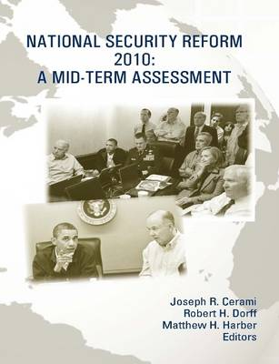 National Security Reform 2010: A Mid-Term Assessment [Enlarged Edition]