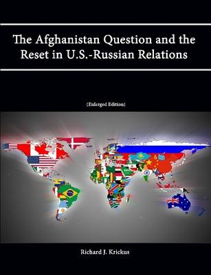 The Afghanistan Question and the Reset in U.S.-Russian Relations (Enlarged Edition)