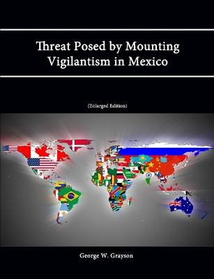 Threat Posed by Mounting Vigilantism in Mexico (Enlarged Edition)