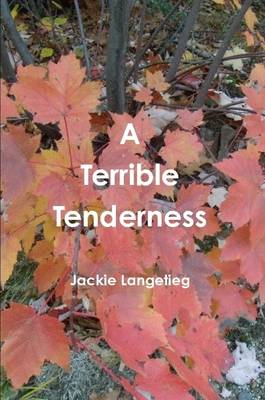A Terrible Tenderness