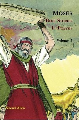 Moses - Bible Stories in Poetry - Volume 3