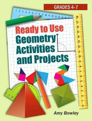 Ready to Use Geometry Activities and Projects: Grades 4-7