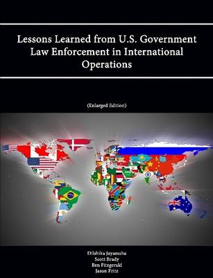 Lessons Learned from U.S. Government Law Enforcement in International Operations (Enlarged Edition)