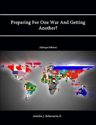 Preparing for One War and Getting Another? (Enlarged Edition)