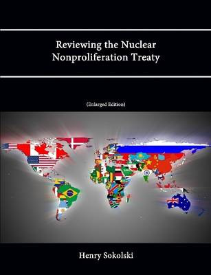 Reviewing the Nuclear Nonproliferation Treaty (Enlarged Edition)