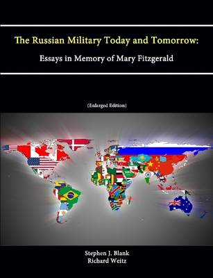 The Russian Military Today and Tomorrow: Essays in Memory of Mary Fitzgerald (Enlarged Edition)