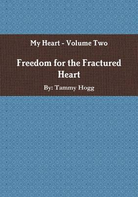 Freedom for the Fractured Heart