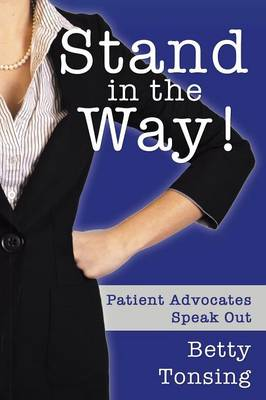 Stand in the Way!: Patient Advocates Speak Out