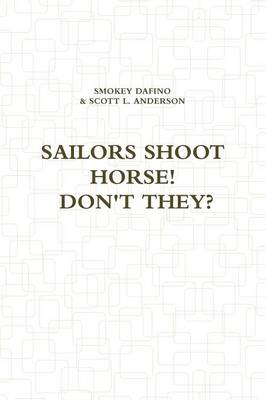 Sailors Shoot Horse! Don't They?