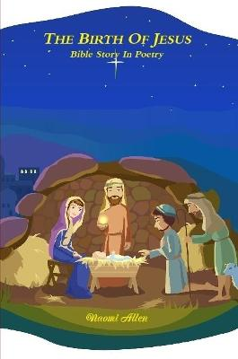 The Birth of Jesus - Bible Story in Poetry
