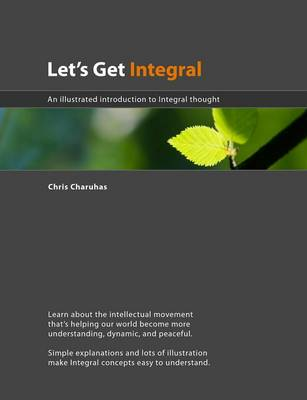 Let's Get Integral: An illustrated guide to Integral thought