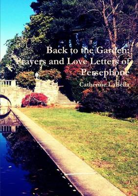 Back to the Garden: Prayers and Love Letters of Persephone