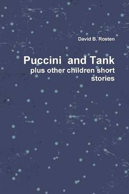 Puccini & Tank, A Love Story plus other children short stories