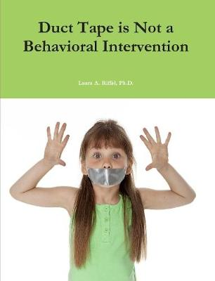 Duct Tape is Not a Behavioral Intervention