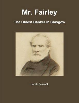 Mr. Fairley: The Oldest Banker in Glasgow