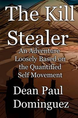 The Kill Stealer: an Adventure Loosely Based on the Quantified Self Movement