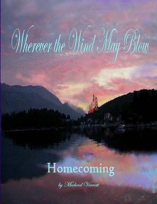 Wherever the Wind May Blow ~ Homecoming
