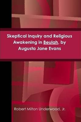 Skeptical Inquiry and Religious Awakening in Beulah, by Augusta Jane Evans