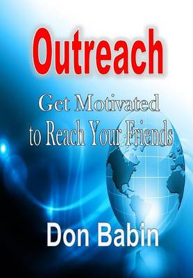 Outreach: Get Motivated to Reach Your Friends