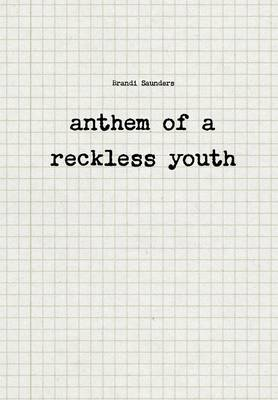 Anthem of a Reckless Youth