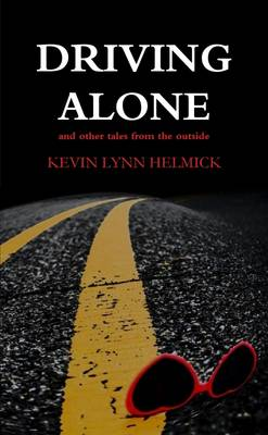 Driving Alone, tales from the outside