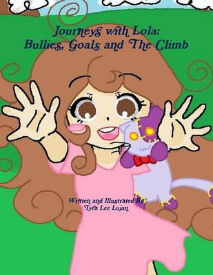 Journeys with Lola: Bullies, Goals and The Climb