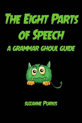 The Eight Parts of Speech: A Grammar Ghoul Guide