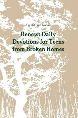 Renew: Daily Devotions for Teens from Broken Homes