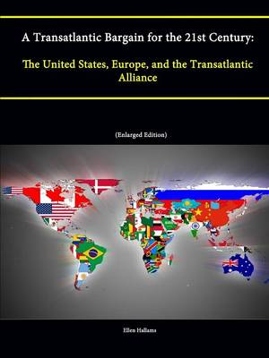 A Transatlantic Bargain for the 21st Century: The United States, Europe, and the Transatlantic Alliance