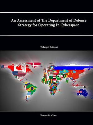 An Assessment of The Department of Defense Strategy for Operating In Cyberspace