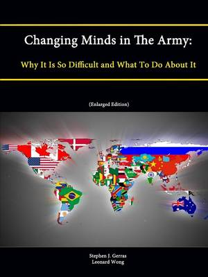 Changing Minds in The Army: Why It Is So Difficult and What To Do About It (Enlarged Edition)