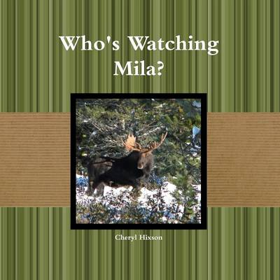 Who's Watching Mila