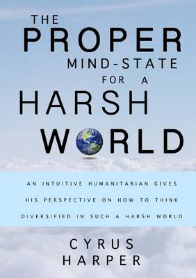 The Proper Mind State for a Harsh World