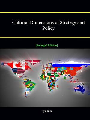 Cultural Dimensions of Strategy and Policy [Enlarged Edition]