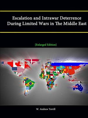 Escalation and Intrawar Deterrence During Limited Wars in The Middle East [Enlarged Edition]