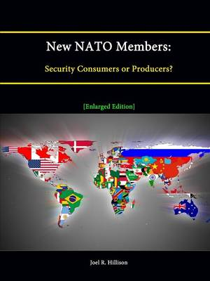 New NATO Members: Security Consumers or Producers? [Enlarged Edition]