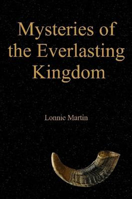 Mysteries of the Everlasting Kingdom