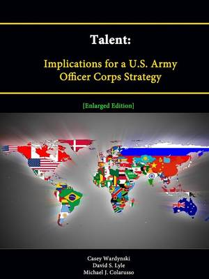Talent: Implications for a U.S. Army Officer Corps Strategy [Enlarged Edition]