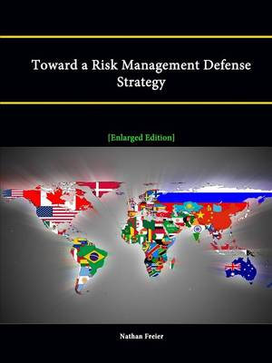 Toward a Risk Management Defense Strategy [Enlarged Edition]