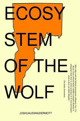 Ecosystem of the Wolf: Political Poems for Idaho