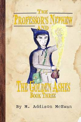 The Professor's Nephew and the Golden Ashes