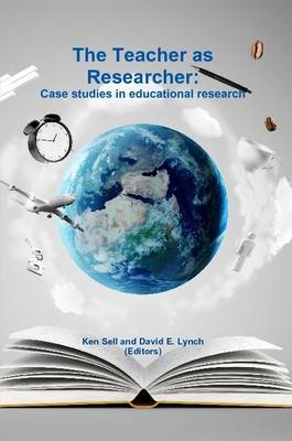 The Teacher as Researcher: Case Studies in Educational Research