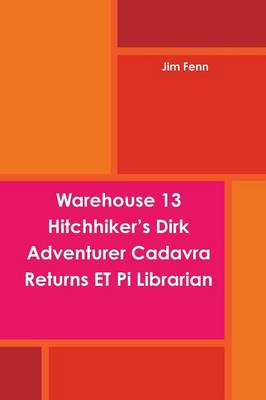 Warehouse 13 Hitchhiker's Dirk Adventurer Cadavra Returns ET Pi Librarian