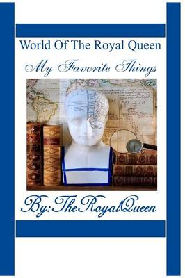 World Of The Royal Queen - My Favorite Things