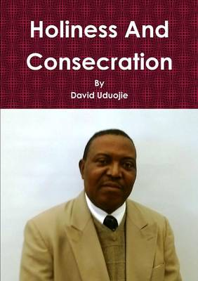 Holiness And Consecration