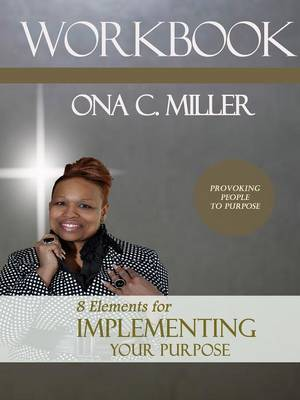 8 Elements for Implementing Your Purpose Workbook