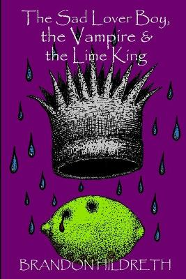 The Sad Lover Boy, the Vampire & the Lime King