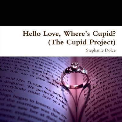Hello Love, Where's Cupid? (The cupid project)